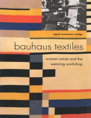 Published in paperback by Thames & Hudson in 1993 with the title, Bauhaus Textiles: Women Artists and the Weaving Workshop